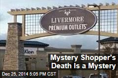 Mystery Shopper's Death Is a Mystery