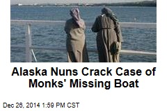 Alaska Nuns Crack Case of Monks' Missing Boat