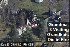 Grandma, 3 Visiting Grandkids Die in Fire
