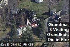Grandma, 3 Visiting Grandkids Die in Fire