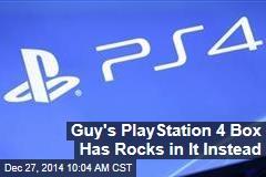 Guy's Playstation 4 Box Has Rocks in It Instead