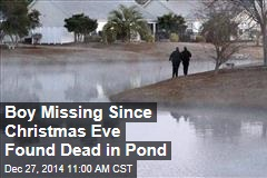Boy Missing Since Christmas Eve Found Dead in Pond