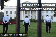 Inside the Downfall of the Secret Service