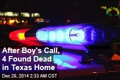 After Boy's Call, 4 Found Dead in Texas Home
