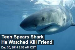 Teen Spears Shark He Watched Kill Friend