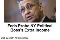 Feds Investigate NY Political Boss' Extracurricular Income