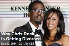 Why Chris Rock Is Getting Divorced