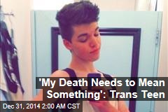 Ohio Trans Teen: 'My Death Needs to Mean Something'