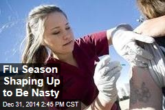 Flu Season Shaping Up to Be Nasty
