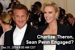 Charlize Theron, Sean Penn Engaged?
