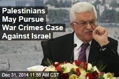 Palestinians May Pursue War Crimes Case Against Israel