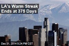 LA's Warm Streak Ends at 375 Days
