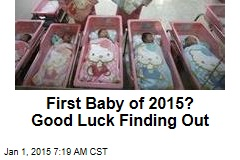 First Baby of 2015? Good Luck Finding Out