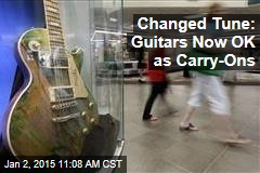 Changed Tune: Guitars Now OK as Carry-Ons