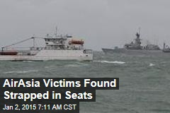 AirAsia Victims Found Strapped in Seats