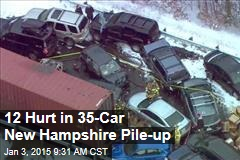 12 Hurt in 35-Car New Hampshire Pile-up