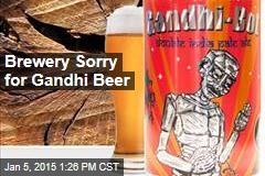 Brewery Sorry for Gandhi Beer