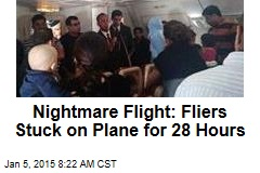 Nightmare Flight: Passengers Stuck on Plane for 28 Hours