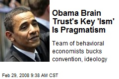 Obama Brain Trust's Key 'Ism' Is Pragmatism