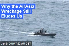 Why the AirAsia Wreckage Still Eludes Us