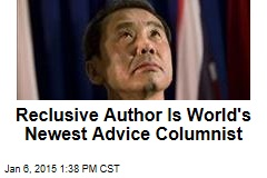 Reclusive Author Is World's Newest Advice Columnist
