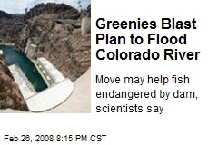 Greenies Blast Plan to Flood Colorado River