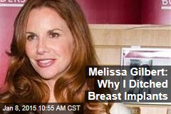 Melissa Gilbert: Why I Ditched Breast Implants