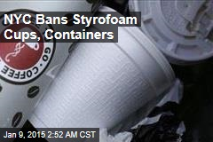 NYC Bans Styrofoam Cups, Containers