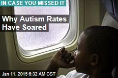 Why Autism Rates Have Soared