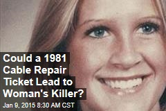Could a 1981 Cable Repair Ticket Lead to Woman's Killer?