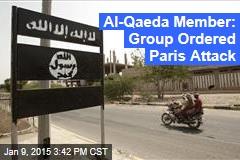 Al-Qaeda Member: Group Ordered Paris Attack