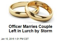 Officers Marries Couple Left in Lurch by Storm