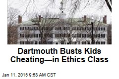 Dartmouth Busts Kids Cheating—in Ethics Class