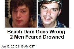 Beach Dare Goes Wrong: 2 Men Feared Drowned