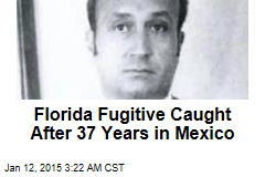 Florida Fugitive Caught After 37 Years in Mexico