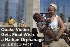 Quake Victim Gets Final Wish: a Haitian Orphanage