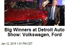 Big Winners at Detroit Auto Show: Volkswagen, Ford