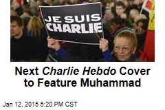 Next Charlie Hebdo Cover to Feature Muhammad