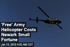 'Free' Army Helicopter Cost Newark Cops Millions
