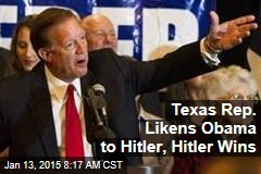 Texas Rep. Likens Obama to Hitler, Hitler Wins
