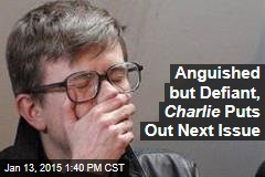 Anguished but Defiant, Charlie Puts Out Next Issue