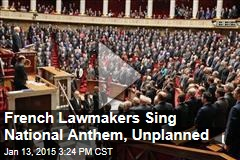 French Lawmakers Sing National Anthem, Unplanned