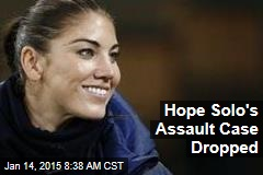Hope Solo's Assault Case Dropped