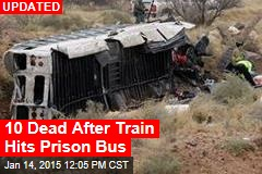 10 Dead After Train Hits Prison Bus