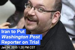 Iran to Put Washington Post Reporter on Trial