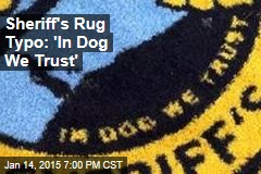 Sheriff's Rug Typo: 'In Dog We Trust'