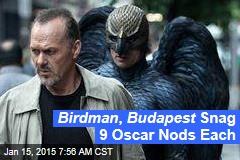 Birdman , Budapest Snag 9 Oscar Nods Each