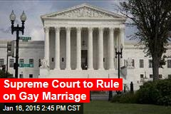 Supreme Court to Rule on Gay Marriage