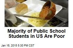 Majority of Public School Students in US Are Poor