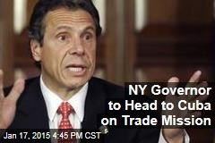 NY Governor to Head to Cuba on Trade Mission